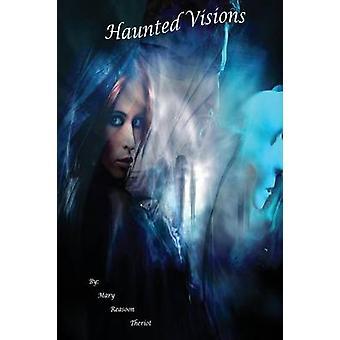 Haunted Visions Graces Story by Theriot & Mary