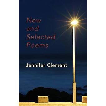 New and Selected Poems by Clement & Jennifer