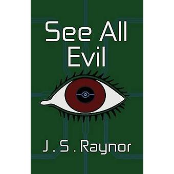 See All Evil by Raynor & J.S