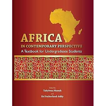 Africa in Contemporary Perspective. a Textbook for Undergraduate Students by Manuh & Takyiwaa