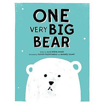 One Very Big Bear by Alice BriEre Haquet