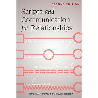 Scripts and Communication for Relationships  Second Edition by James M Honeycutt & Pavica Sheldon