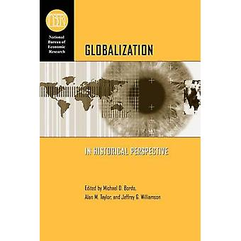 Globalization in Historical Perspective by Michael Bordo - 9780226066