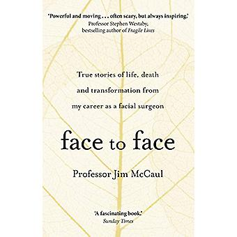 Face to Face - True stories of life - death and transformation from my