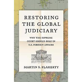 Restoring the Global Judiciary - Why the Supreme Court Should Rule in
