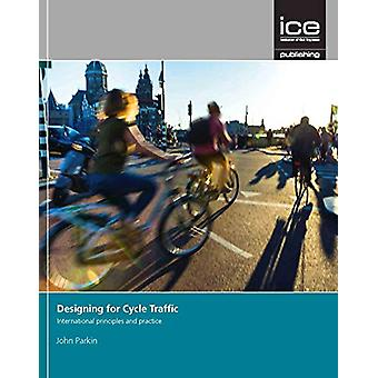 Designing for Cycle Traffic - International Principles and Practice -
