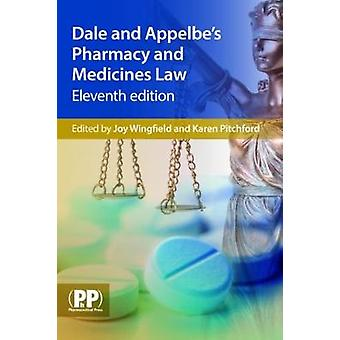 Dale and Appelbe's Pharmacy and Medicines Law by Joy Wingfield - Kare