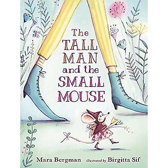 The Tall Man and the Small Mouse by Mara Bergman - 9781406366204 Book