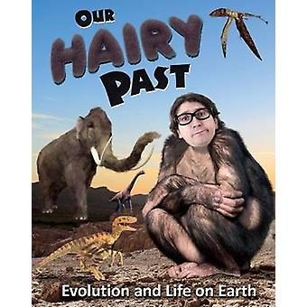 Nostro passato peloso - evoluzione e vita sulla terra da Nancy Dickmann - 97814