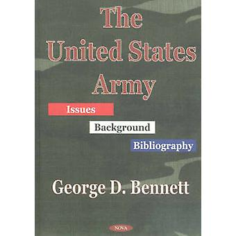 United States Army - Issues - Background - Bibliography by George D. B
