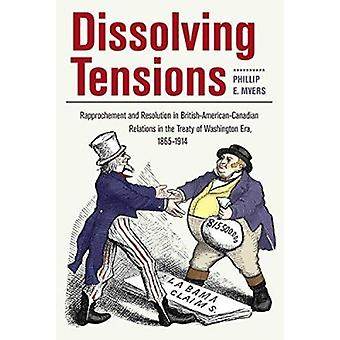 Dissolving Tensions - Rapproachement and Resolution in British-America