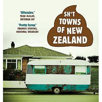 Sh*t Towns of New Zealand von Anonymous - 9781988547077 Buch