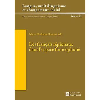 Les Francais Regionaux Dans L Espace Francophone by Marie-Madeleine B