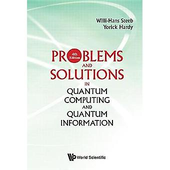 Problems And Solutions In Quantum Computing And Quantum Information (