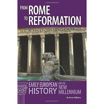 From Rome to Reformation - European History for the New Millennium by