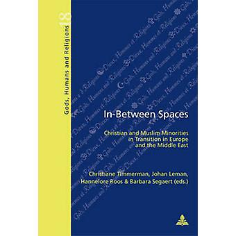 In-Between Spaces - Christian and Muslim Minorities in Transition in E