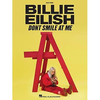 Billie Eilish DonT Smile bij Me Easy Piano Songbook van Created by Billie Eilish