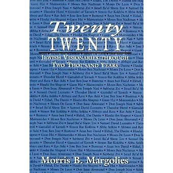 Twenty - Twenty - Jewish Visionaries through Two Thousand Years by Mor