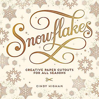 Snowflakes - Creative Paper Cutouts for All Seasons by Cindy Higham -