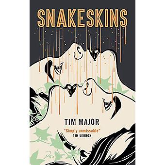 Snakeskins by Tim Major - 9781789090789 Book