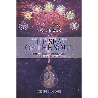 The Seat of the Soul - Rudolf Steiner's Seven Planetary Seals - A Biol
