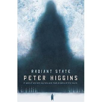 Radiant State  Book Three of The Wolfhound Century by Peter Higgins