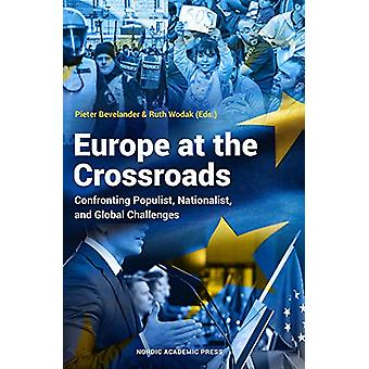 Europe at the Crossroads - Confronting Populist - Nationalist and Glob