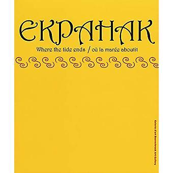 Ekpahak - Where the Tide Ends/OA(1) la MarA (c)e Aboutit by Terry Graf
