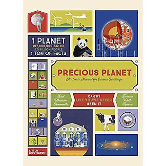 Precious Planet - A User's Manual for Curious Earthlings by Emmanuelle
