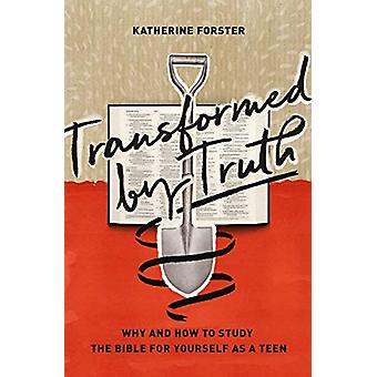 Transformed by Truth - Why and How to Study the Bible for Yourself as