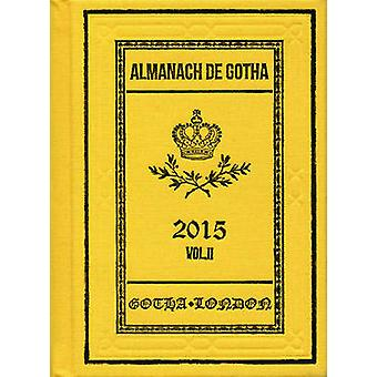 Almanach de Gotha - 2015 - Volume II Part III by John James - 978095751