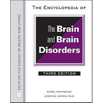 The Encyclopedia of the Brain and Brain Disorders by Carol Turkington