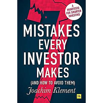 7 Mistakes Every Investor Makes (And How to Avoid Them) - A manifesto