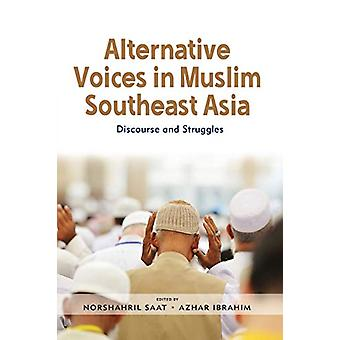 Alternative Voices in Muslim Southeast Asia - Discourses and Struggles