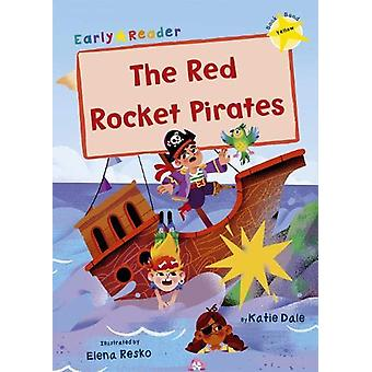 The Red Rocket Pirates - (Yellow Early Reader) by Katie Dale - 9781848