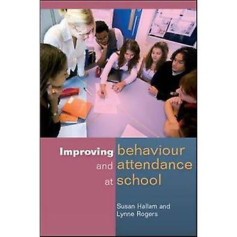Improving Behaviour and Attendance at School by Susan Hallam - Lynne