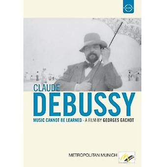 Debussy - Music Cannot Be Learned [DVD] USA import