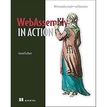 WebAssembly in Action by Gerard Gallant - 9781617295744 Book