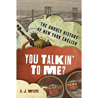 You Talkin To Me by White Assistant Professor & English & Assistant Professor & English & Stony Brook University