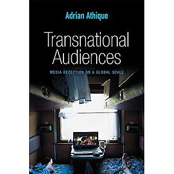 Transnational Audiences: Media Reception on a Global Scale (Global Media and Communication)
