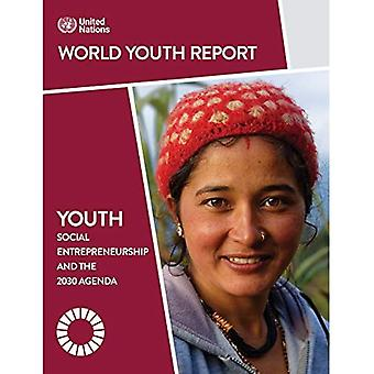World Youth Report: Youth Social Entrepreneurship and the 2030 Agenda (World Youth Report)