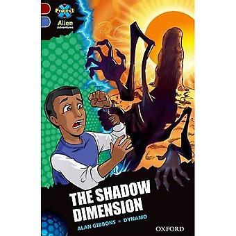 Projekt X Alien Adventures: Dark Red Book Band, Oxford Level 17: The Shadow Dimension