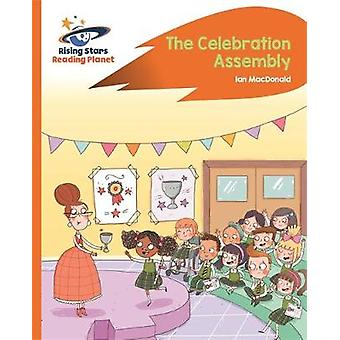 Reading Planet - The Celebration Assembly - Orange: Rocket Phonics