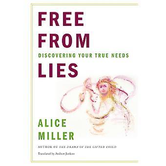خالية من الأكاذيب -- اكتشاف الاحتياجات الحقيقية الخاصة بك من قبل أليس ميلر -- 9780393
