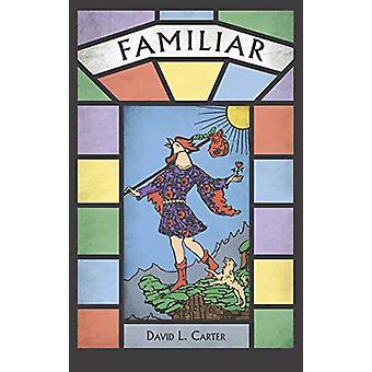 Familiar by David L Carter - 9781532600036 Book