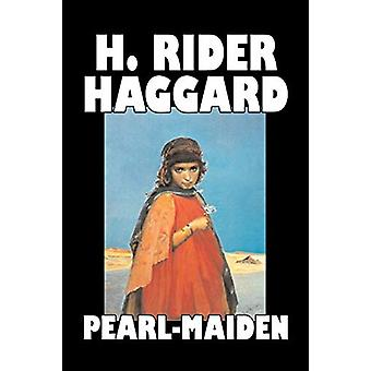 Pearl-Maiden by H. Rider Haggard - Fiction - Fantasy - Historical - A