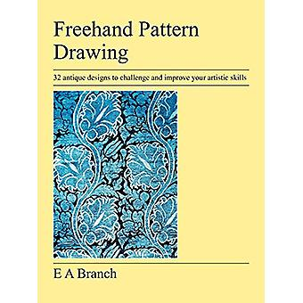 Freehand Pattern Drawing by E A Branch - 9781905217915 Book