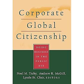 La citoyenneté mondiale d'entreprise fait des affaires dans l'oeil du public