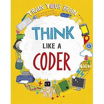 Kouluta aivosi ajattelemaan kuin koodari kirjoittanut Alex Woolf