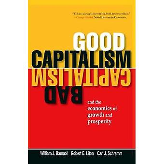 Good Capitalism Bad Capitalism and the Economics of Growth and Prosperity